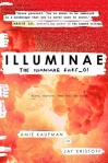 Illuminae by Amy Kaufman and Jay Kristoff is an innovative and wild ride that will enthrall readers of YA